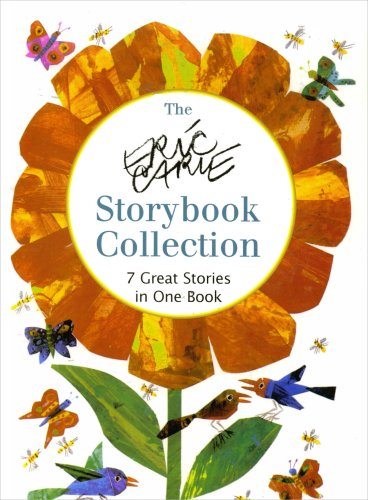 The Eric Carle Storybook Collection: 7 Great Stories in One Book: Carle, Eric
