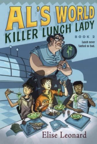Killer Lunch Lady (Al's World): Elise Leonard