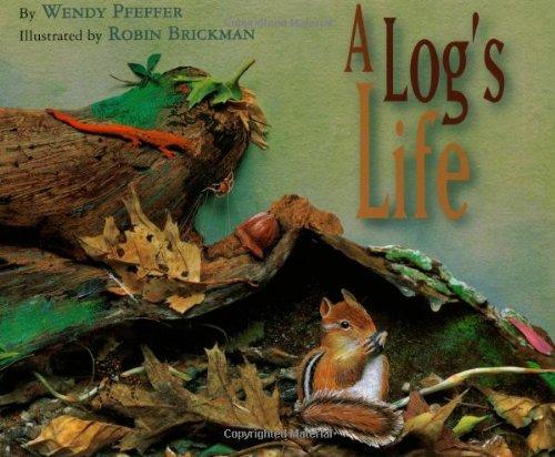 A Log's Life: Pfeffer, Wendy