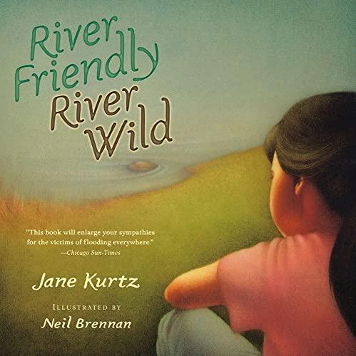 River Friendly, River Wild: Kurtz, Jane