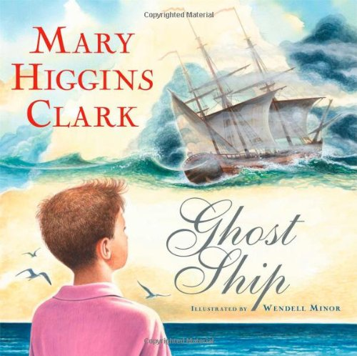 Ghost Ship *Signed by Mary Higgins Clark & Wendell Minor*: Mary Higgins Clark; ...