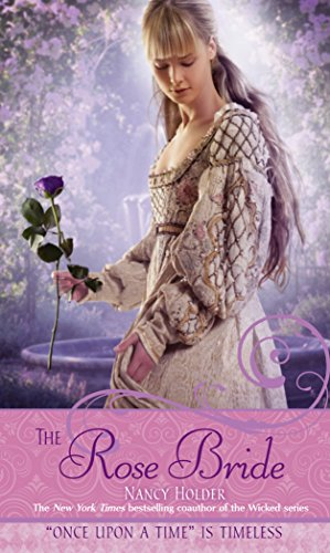 The Rose Bride: A Retelling of The White Bride and the Black Bride (Once upon a Time)