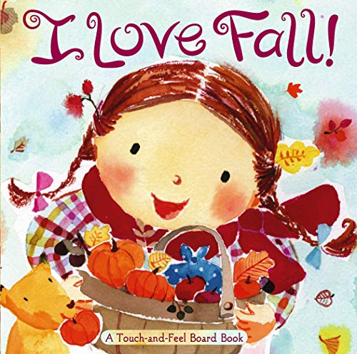 9781416936091: I Love Fall!: A Touch-and-Feel Board Book