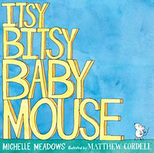 9781416937869: Itsy-Bitsy Baby Mouse