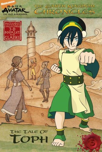 9781416937975: The Earth Kingdom Chronicles: The Tale of Toph [With 3-D Glasses and 3-D Booklet] (Avatar: the Last Airbender)