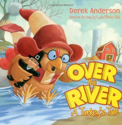 9781416938033: Over the River: A Turkey's Tale (Classic Board Books)