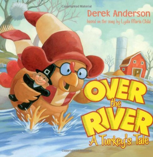 9781416938033: Over the River: A Turkey's Tale