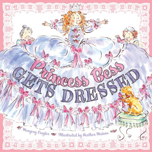 Princess Bess Gets Dressed: Cuyler, Margery