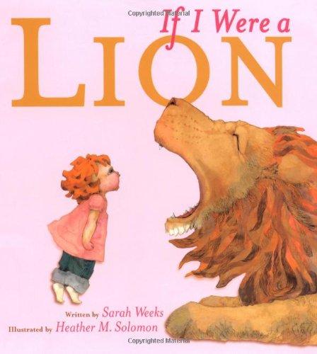 If I Were a Lion: Weeks, Sarah