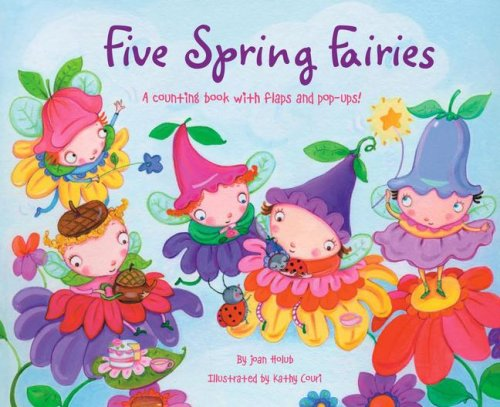 Five Spring Fairies: A Counting Book with Flaps and Pop-Ups! (9781416939061) by Joan Holub