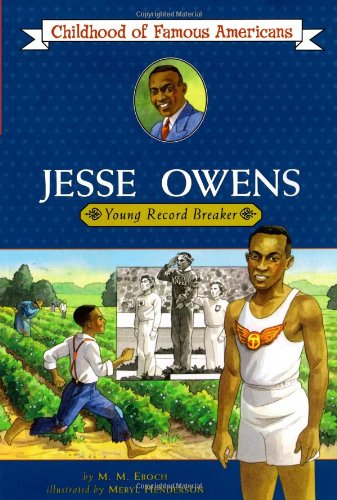 Jesse Owens: Young Record Breaker (Childhood of Famous Americans): Eboch, M.M.