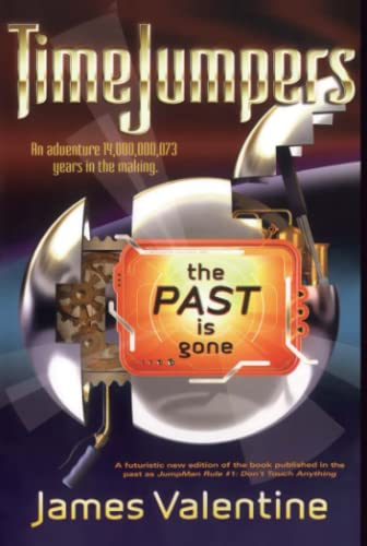 The Past Is Gone (TimeJumpers) (1416939555) by James Valentine
