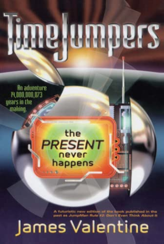 The Present Never Happens (TimeJumpers): James Valentine
