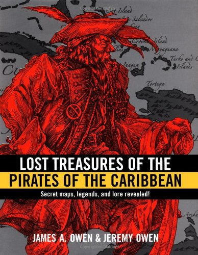 Lost Treasures of the Pirates of the: James A. Owen