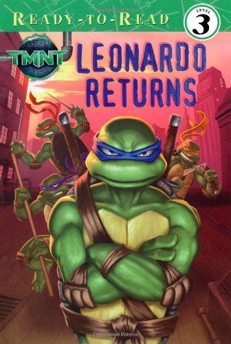 9781416940562: Leonardo Returns (Teenage Mutant Ninja Turtles Ready-to-Read: Level 2)