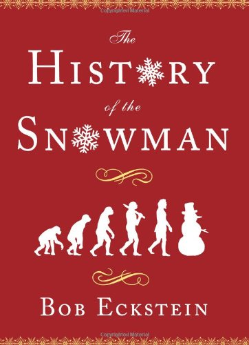 The history of the snowman :; from the ice age to the flea market: Eckstein, Bob