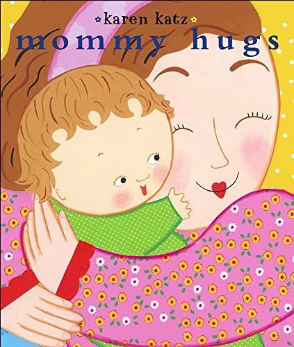 Mommy Hugs (Classic Board Books): Katz, Karen