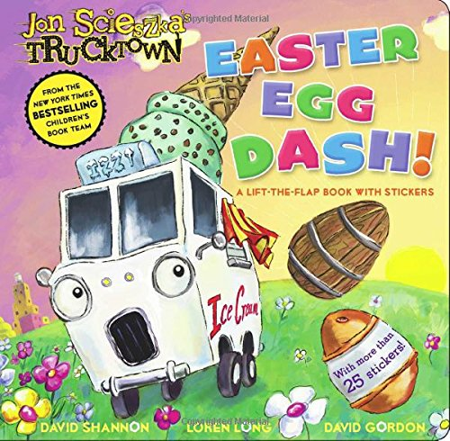 Easter Egg Dash!: A Lift-the-Flap Book with Stickers (Jon Scieszka's Trucktown) (1416941835) by Sonia Sander