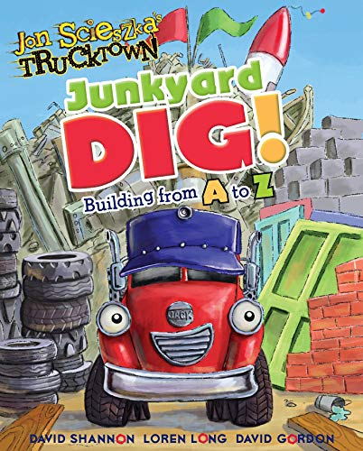 9781416941873: Junkyard Dig!: Building from A to Z (Jon Scieszka's Trucktown)