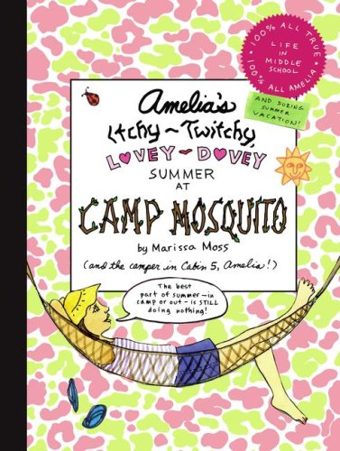 9781416947226: Amelia's Itchy-Twitchy, Lovey-Dovey Summer at Camp Mosquito