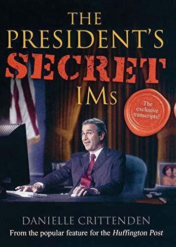 The President's Secret IMs: Crittenden, Danielle