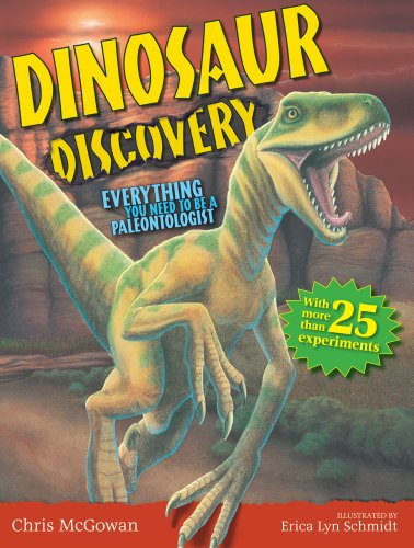 Dinosaur Discovery: Everything You Need to Be a Paleontologist: Chris McGowan