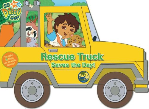 9781416947714: Rescue Truck Saves the Day! (Go, Diego, Go!)