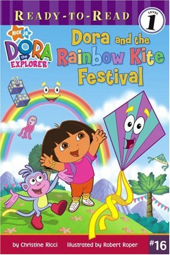 9781416947776: Dora and the Rainbow Kite Festival (Ready-To-Read Dora the Explorer - Level 1) (Ready-to-Read, Level 1: Dora the Explorer)