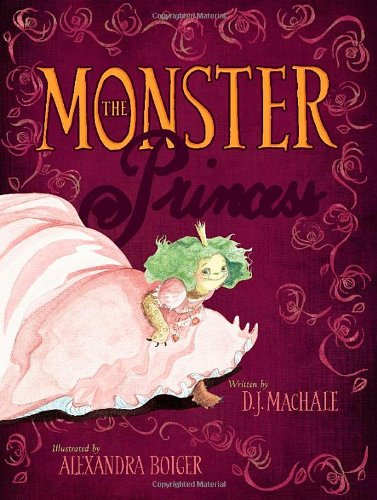 The Monster Princess: MacHale, D.J.
