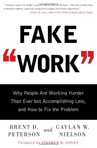 9781416948247: Fake Work: Why People are Working Harder Than Ever But Accomplishing Less, and How to Fix the Problem