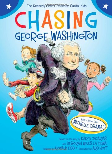 9781416948582: Chasing George Washington (Kennedy Center Presents: Capital Kids)