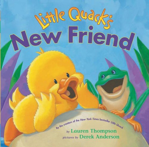 Little Quack s New Friend (Hardback): Lauren Thompson