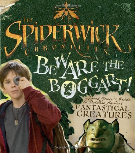 9781416949466: Beware the Boggart!: Jared Grace's Guide to Defense Against Fantastical Creatures (The Spiderwick Chronicles)