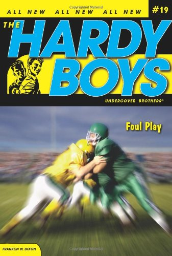 Foul Play (Hardy Boys: Undercover Brothers, No.: Dixon, Franklin W.
