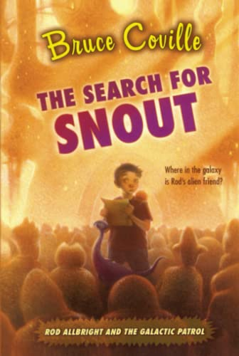 The Search for Snout (Rod Allbright and the Galactic Patrol) (9781416949800) by Bruce Coville
