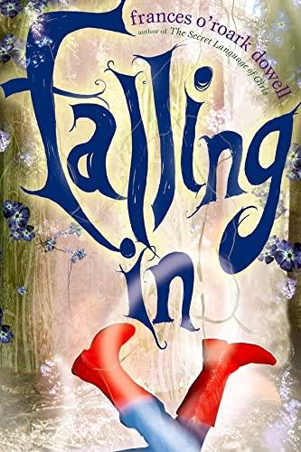 Falling In: Dowell, Frances O'Roark