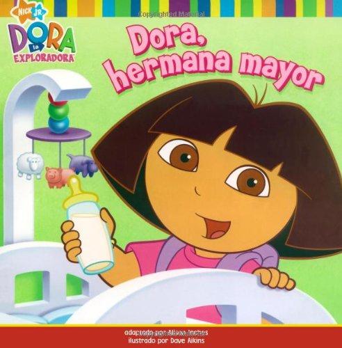 Dora, hermana mayor (Big Sister Dora) (Dora: Alison Inches