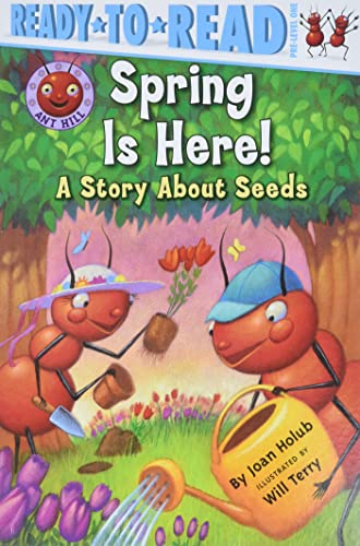 9781416951315: Spring Is Here!: A Story About Seeds (Ant Hill)