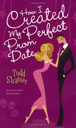 9781416954101: How I Created My Perfect Prom Date