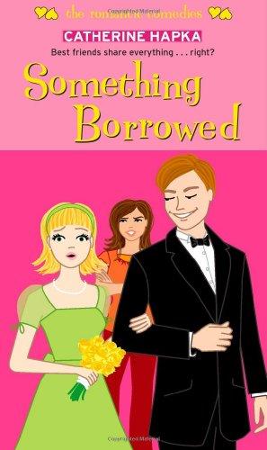 9781416954415: Something Borrowed (The Romantic Comedies)