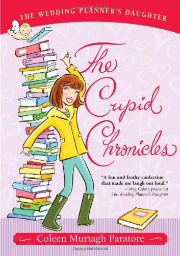 9781416954842: The Cupid Chronicles (The Wedding Planner's Daughter #2)