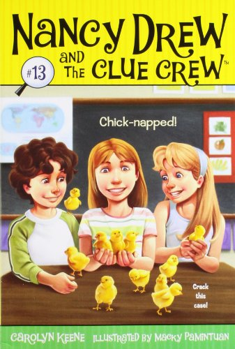 9781416955221: Chick-napped! (Nancy Drew and the Clue Crew)