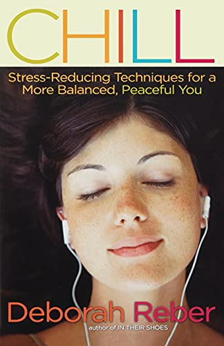 9781416955269: Chill: Stress-Reducing Techniques for a More Balanced, Peaceful You