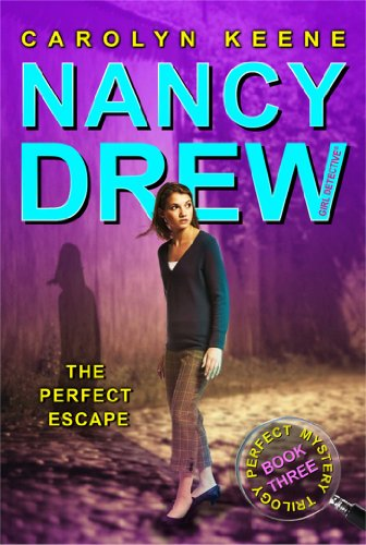 9781416955313: The Perfect Escape: Book Three in the Perfect Mystery Trilogy (Nancy Drew (All New) Girl Detective)