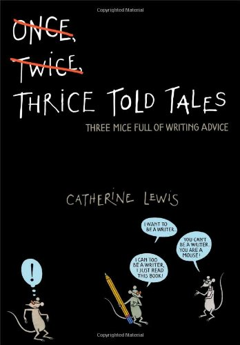 9781416957843: Thrice Told Tales: Three Mice Full of Writing Advice