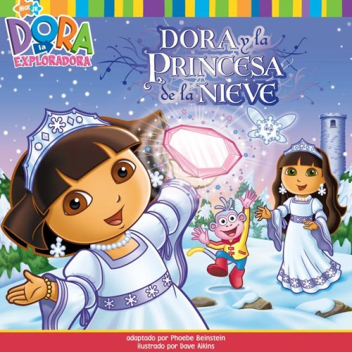 9781416958703: Dora y la Princesa de la Nieve (Dora Saves the Snow Princess) (Dora the Explorer 8x8) (Spanish Edition) (Dora la Exploradora/Dora the Explorer (8x8) (Spanish))