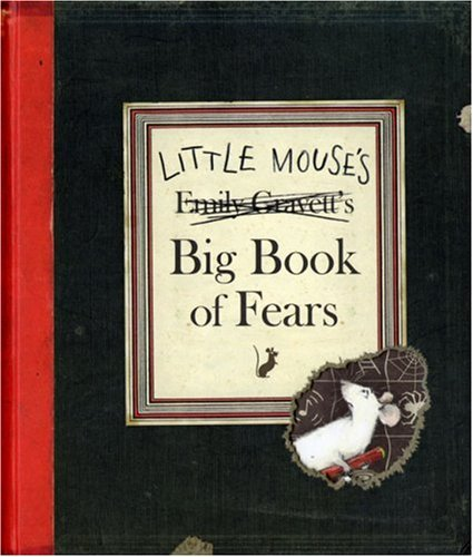 Little Mouse's Big Book of Fears (Kate Greenaway Medal): Gravett, Emily