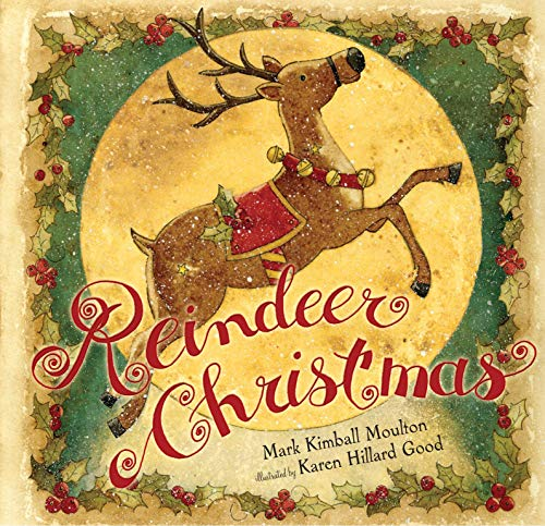 Reindeer Christmas (Paula Wiseman Books) (1416961089) by Mark Kimball Moulton
