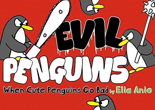 9781416961154: Evil Penguins: When Cute Penguins Go Bad