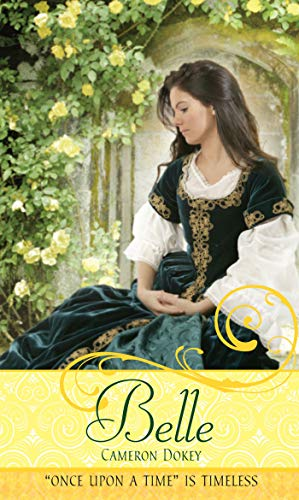 """Belle: A Retelling of """"Beauty and the Beast"""" (Once upon a Time): Dokey, Cameron"""